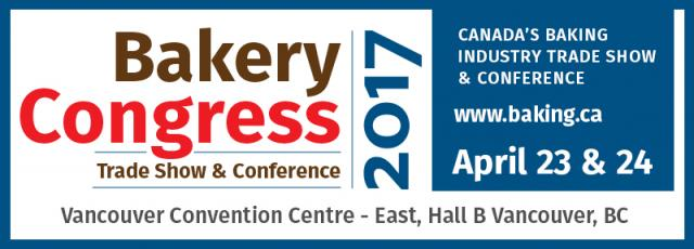 Bakery Congress 2017 Trade Show & Conference, April 23 & 24 Canada